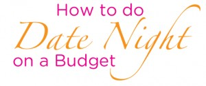 How to do Date Night on a Budget